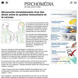 Découverte révolutionnaire d'un lien direct entre le système immunitaire et le cerveau