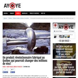 Un produit révolutionnaire fabriqué au Québec qui pourrait changer des millions de vies! - Vidéos - Vidéos virales, drôles et insolites