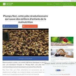 Plumpy Nut, cette pâte révolutionnaire qui sauve des milliers d'enfants de la malnutrition