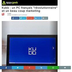 """22/12/14 Kubb : un PC français """"révolutionnaire"""" et un beau coup marketing"""