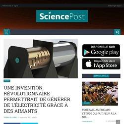 Une invention révolutionnaire permettrait de générer de l'électricité grâce à des aimants