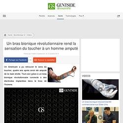 Un bras bionique révolutionnaire rend la sensation du toucher à un homme amputé