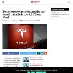 Tesla : le projet révolutionnaire sur lequel travaille la société d'Elon Musk