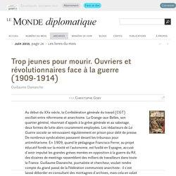 Trop jeunes pour mourir. Ouvriers et révolutionnaires face à la guerre (1909-1914), par Christophe Goby (Le Monde diplomatique, juin 2015)