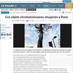Culture : Ces objets révolutionnairesimaginés à Paris