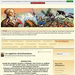 Les symboles révolutionnaires. - L'ARBR- Les Amis de Robespierre