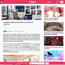 La Maison Bleue révolutionne le bistrot parisien