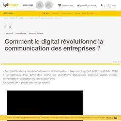 Comment le digital révolutionne la communication des entreprises ?