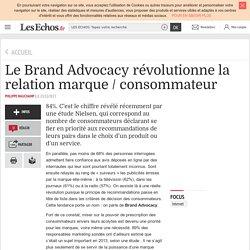 Le Brand Advocacy révolutionne la relation marque / consommateur