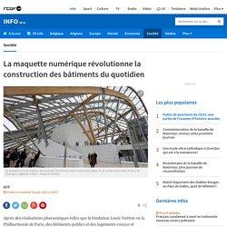 La maquette numérique révolutionne la construction des bâtiments du quotidien