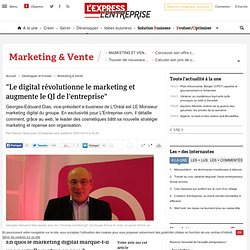 Comment L'Oréal révolutionne sa stratégie marketing grâce au web selon Georges-Edouard Dias, VP e-business