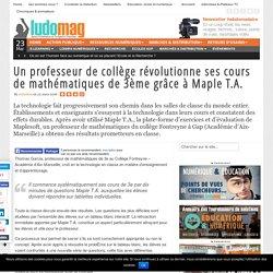 Un professeur de collège révolutionne ses cours de mathématiques de 3ème grâce à Maple T.A.
