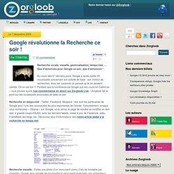 Google révolutionne la Recherche Decembre 2009