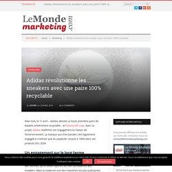 Adidas révolutionne les sneakers avec une paire 100% recyclable - Le Monde Marketing