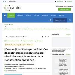 [Dossier] Les Startups du BIM : Ces 26 plateformes et solutions qui révolutionnent le secteur de la Construction en France - Dossiers