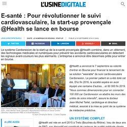 E-santé : Pour révolutionner le suivi cardiovasculaire, la start-up provençale @Health se lance en bourse