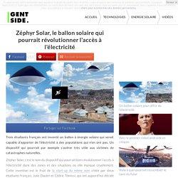 Zéphyr Solar, le ballon solaire qui pourrait révolutionner l'accès à l'électricité