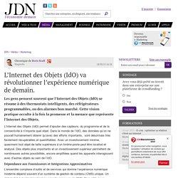 L'Internet des Objets (IdO) va révolutionner l'expérience numérique de demain. - JDN