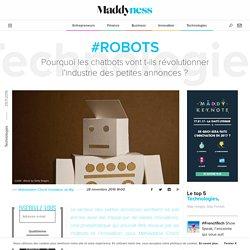#Robots : Pourquoi les chatbots vont t-ils révolutionner l'industrie des petites annonces ? - Maddyness