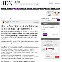 Avis d'expert : Google Analytics va-t-il révolutionner le marketing à la performance ? par Alexandre Garnier – Tribune e-Business