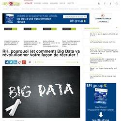 RH, pourquoi (et comment) Big Data va révolutionner votre façon de recruter
