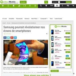 Samsung pourrait révolutionner nos écrans de smartphones