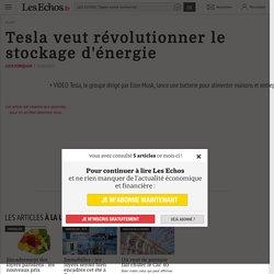 Tesla veut révolutionner le stockage d'énergie - Les Echos
