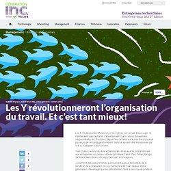 Les Y révolutionneront l'organisation du travail. Et c'est tant mieux!