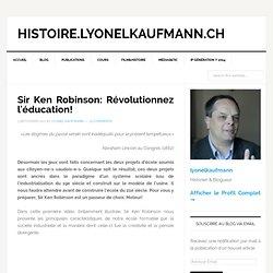 Sir Ken Robinson: Révolutionnez l'éducation! — histoire.lyonelkaufmann.ch
