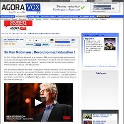 Sir Ken Robinson : Révolutionnez l'éducation !
