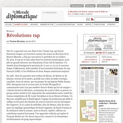 Révolutions rap, par Thomas Blondeau (Le Monde diplomatique, janvier 2015)