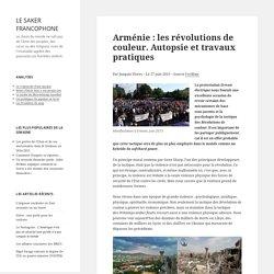 Arménie : les révolutions de couleur. Autopsie et travaux pratiques