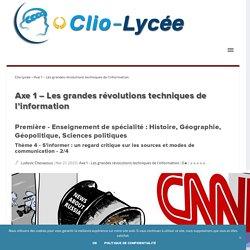 Axe 1 - Les grandes révolutions techniques de l'information - 2/4 Clio Lycée