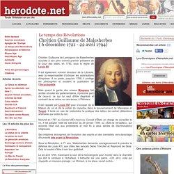 Le temps des Révolutions - Chrétien Guillaume de Malesherbes( 6 décembre 1721 - 22 avril 1794)