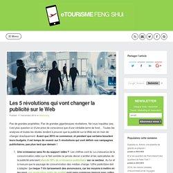 Les 5 révolutions qui vont changer la publicité sur le Web (Marketing)