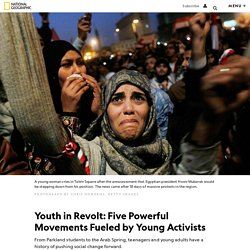 Youth in Revolt: Five Revolutions Started by Young Activists
