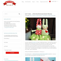 Let's Sew… a RevoluzZzionary Easter Bunny