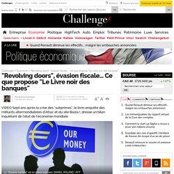 """""""Revolving doors"""", évasion fiscale… Ce que propose """"Le Livre noir des banques"""""""