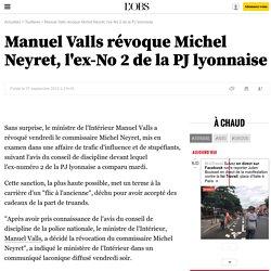 Manuel Valls révoque Michel Neyret, l'ex-No 2 de la PJ lyonnaise