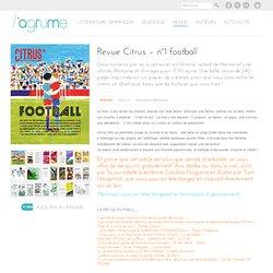 Revue Citrus - n°1 football - L'Agrume