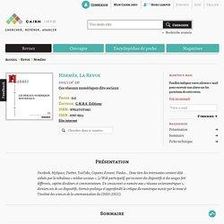 Revue Hermès, La Revue 2011/1, Ces réseaux numériques dits sociaux
