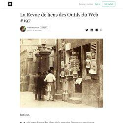 La Revue de liens des Outils du Web #197 - Fidel Navamuel - Medium
