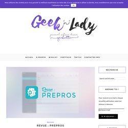 Revue : Prepros - Geek'n'Lady