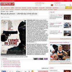 Revue de presse : L'Armée du crime divise