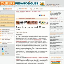 Revue de presse du lundi 30 juin 2014