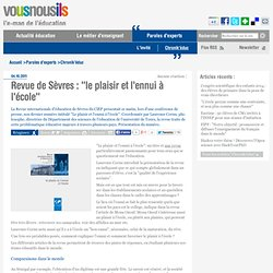 Revue de Sèvres : «le plaisir et l'ennui à l'école»