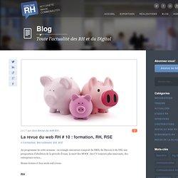 La revue du web RH # 10 : formation, RH, RSE