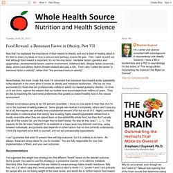 Whole Health Source: Food Reward: a Dominant Factor in Obesity, Part VII