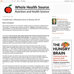 Whole Health Source: Food Reward: a Dominant Factor in Obesity, Part IV