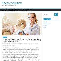Choose Child Care Courses For Rewarding Career in Australia
